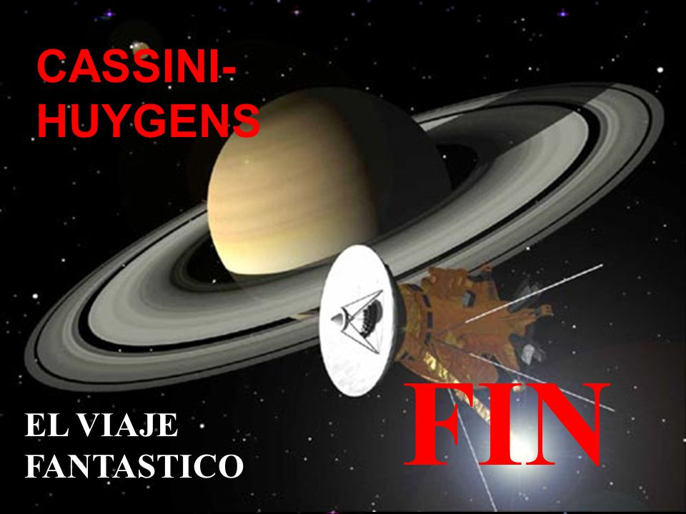 CASSINI-HUYGENS FIN EL VIAJE FANTASTICO