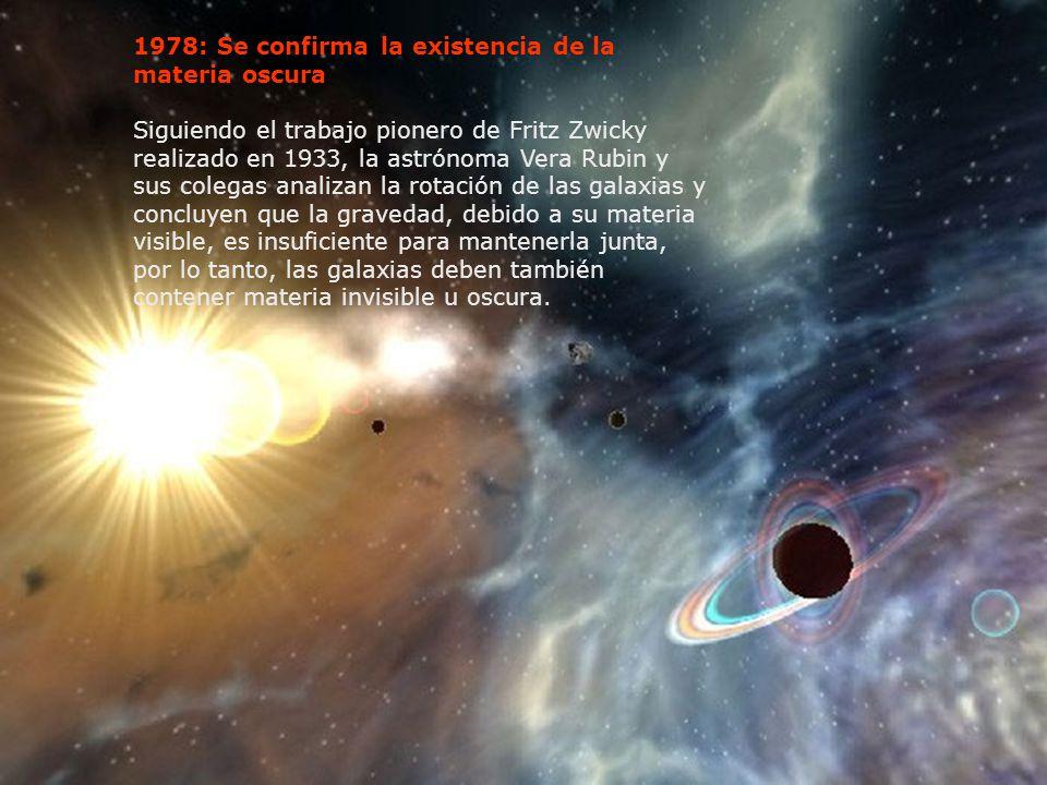 1978: Se confirma la existencia de la materia oscura