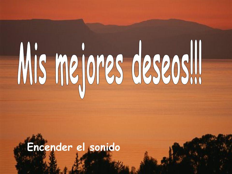 Mis mejores deseos!!! Encender el sonido