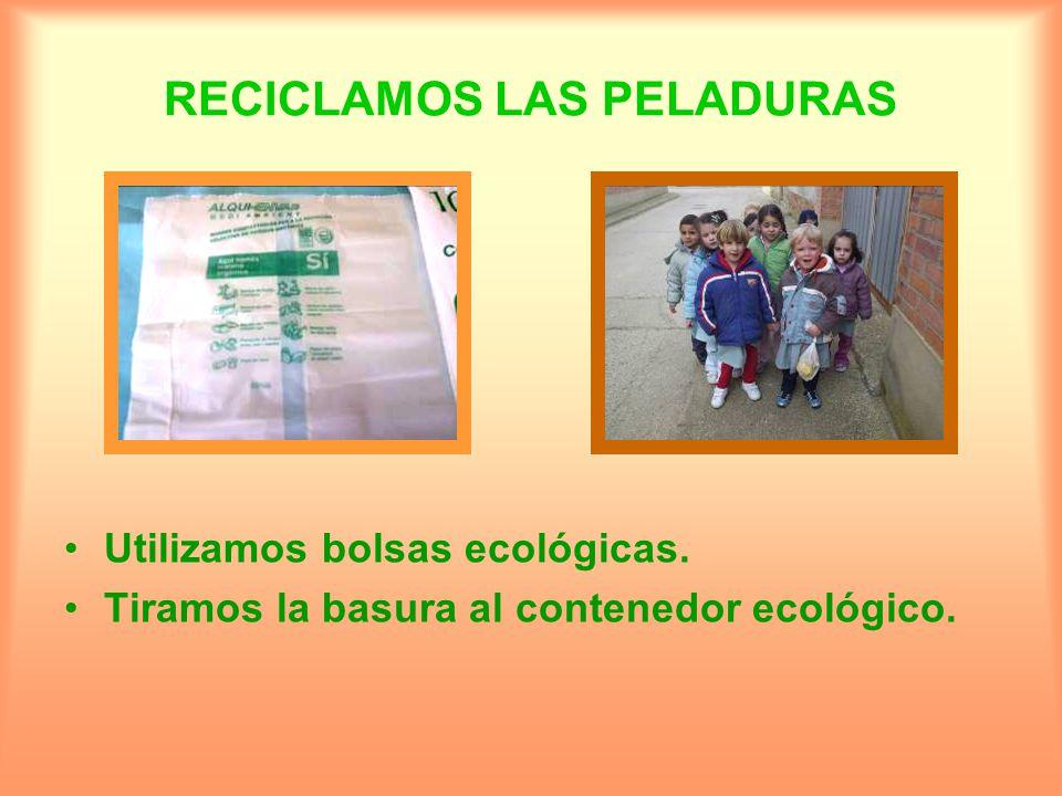 RECICLAMOS LAS PELADURAS