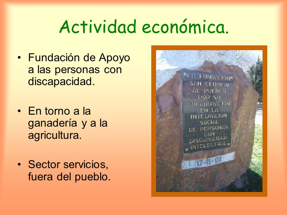 Actividad económica. Fundación de Apoyo a las personas con discapacidad. En torno a la ganadería y a la agricultura.