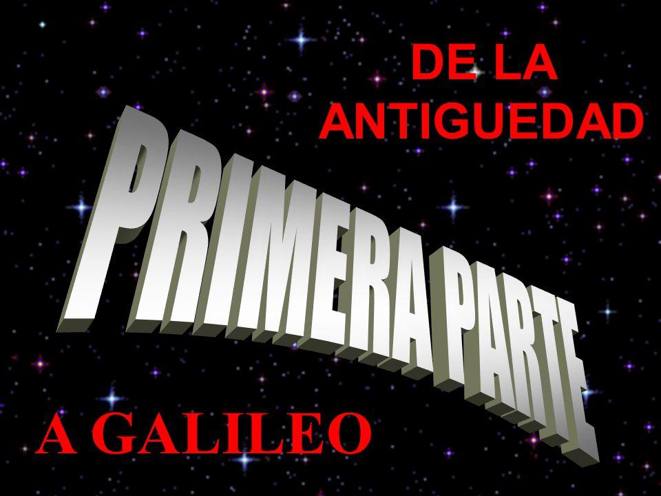DE LA ANTIGUEDAD PRIMERA PARTE A GALILEO