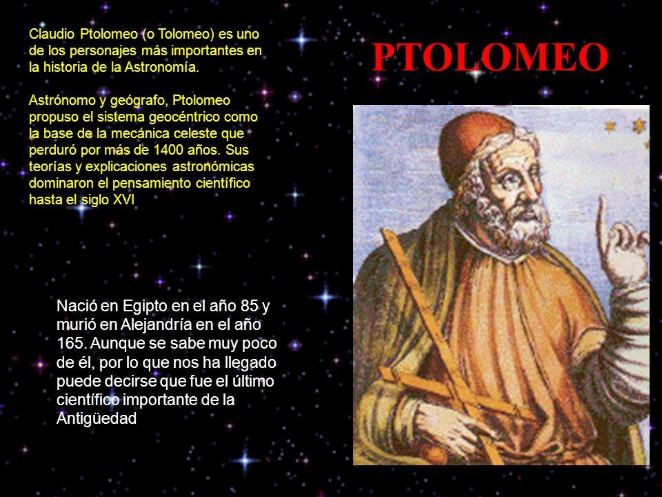 Claudio Ptolomeo (o Tolomeo) es uno de los personajes más importantes en la historia de la Astronomía.