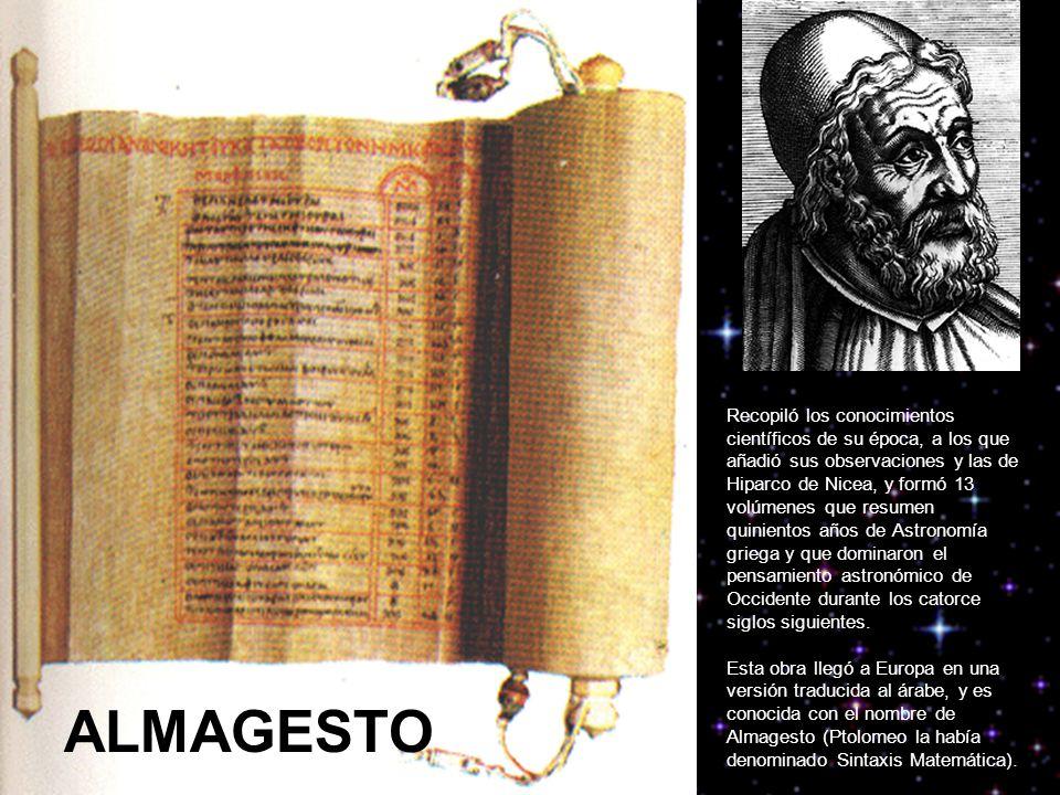 Recopiló los conocimientos científicos de su época, a los que añadió sus observaciones y las de Hiparco de Nicea, y formó 13 volúmenes que resumen quinientos años de Astronomía griega y que dominaron el pensamiento astronómico de Occidente durante los catorce siglos siguientes.