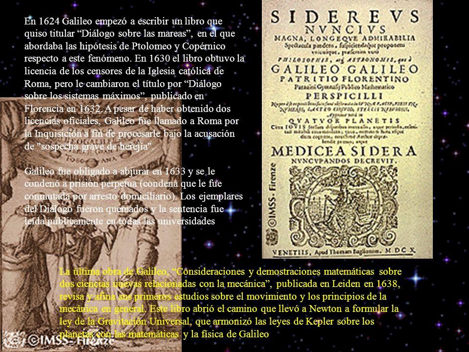 En 1624 Galileo empezó a escribir un libro que quiso titular Diálogo sobre las mareas , en el que abordaba las hipótesis de Ptolomeo y Copérnico respecto a este fenómeno. En 1630 el libro obtuvo la licencia de los censores de la Iglesia católica de Roma, pero le cambiaron el título por Diálogo sobre los sistemas máximos , publicado en Florencia en 1632. A pesar de haber obtenido dos licencias oficiales, Galileo fue llamado a Roma por la Inquisición a fin de procesarle bajo la acusación de sospecha grave de herejía .