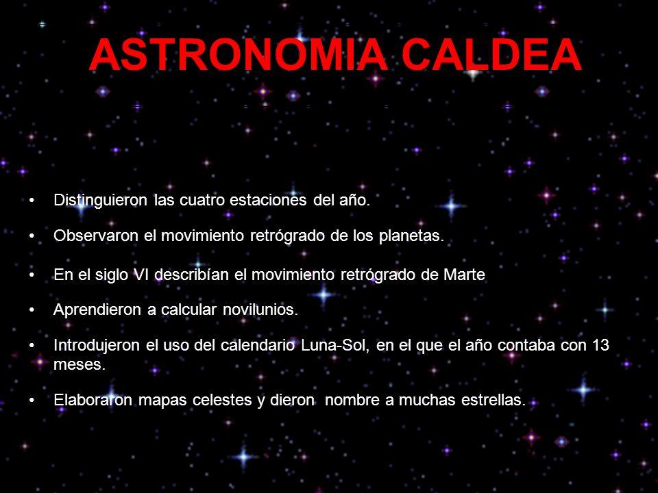 ASTRONOMIA CALDEA Distinguieron las cuatro estaciones del año.