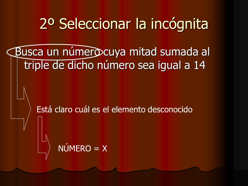 2º Seleccionar la incógnita