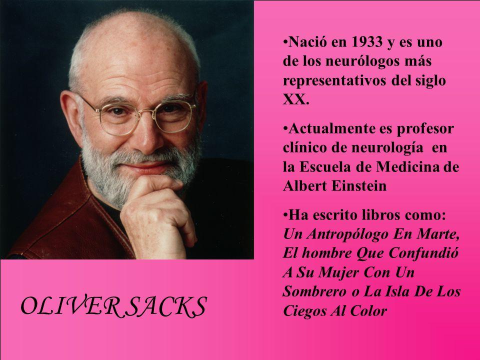 Nació en 1933 y es uno de los neurólogos más representativos del siglo XX.