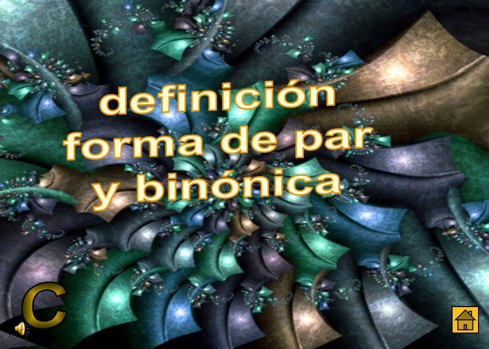definición forma de par y binónica C