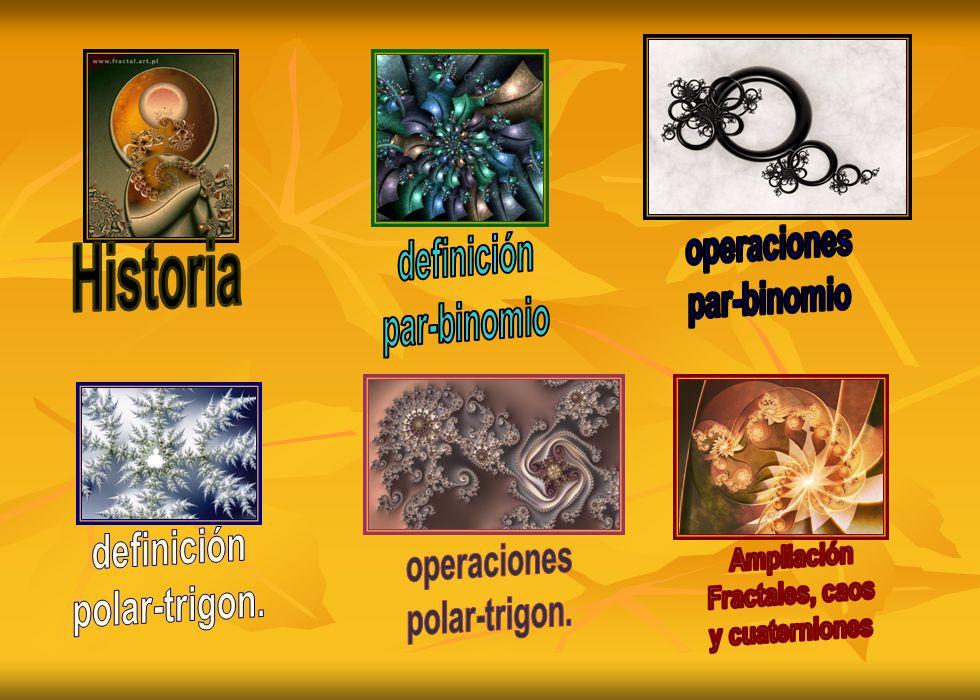 operaciones par-binomio. definición. par-binomio. Historia. definición. polar-trigon. operaciones.