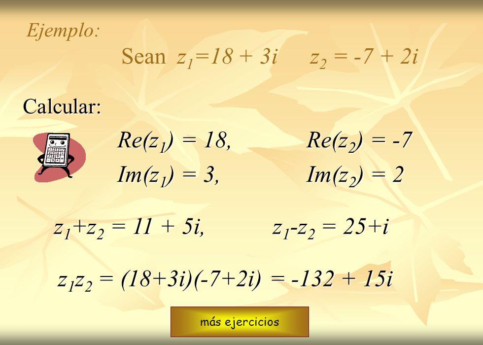 Re(z1) = 18, Re(z2) = -7 Im(z1) = 3, Im(z2) = 2