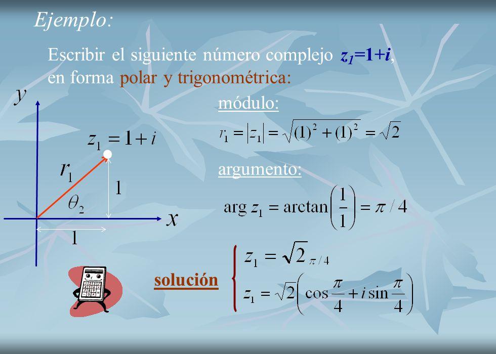 Ejemplo: Escribir el siguiente número complejo z1=1+i,