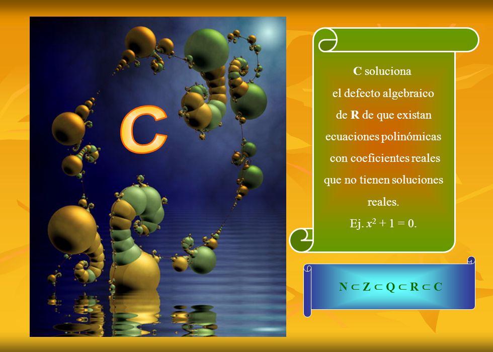 C C soluciona el defecto algebraico de R de que existan