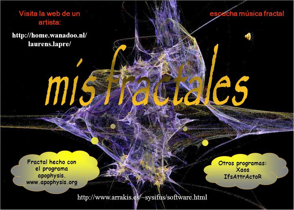 mis fractales Visita la web de un artista: