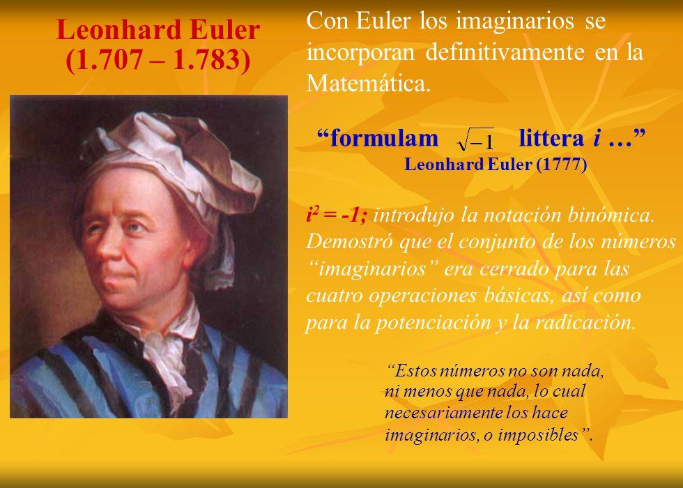 Con Euler los imaginarios se incorporan definitivamente en la Matemática.