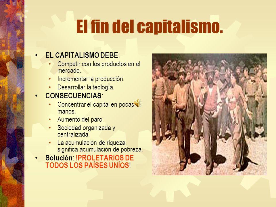 El fin del capitalismo. EL CAPITALISMO DEBE: CONSECUENCIAS: