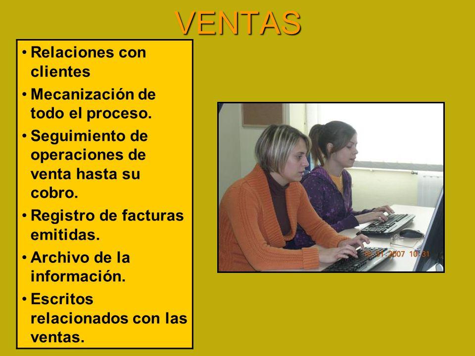VENTAS Relaciones con clientes Mecanización de todo el proceso.