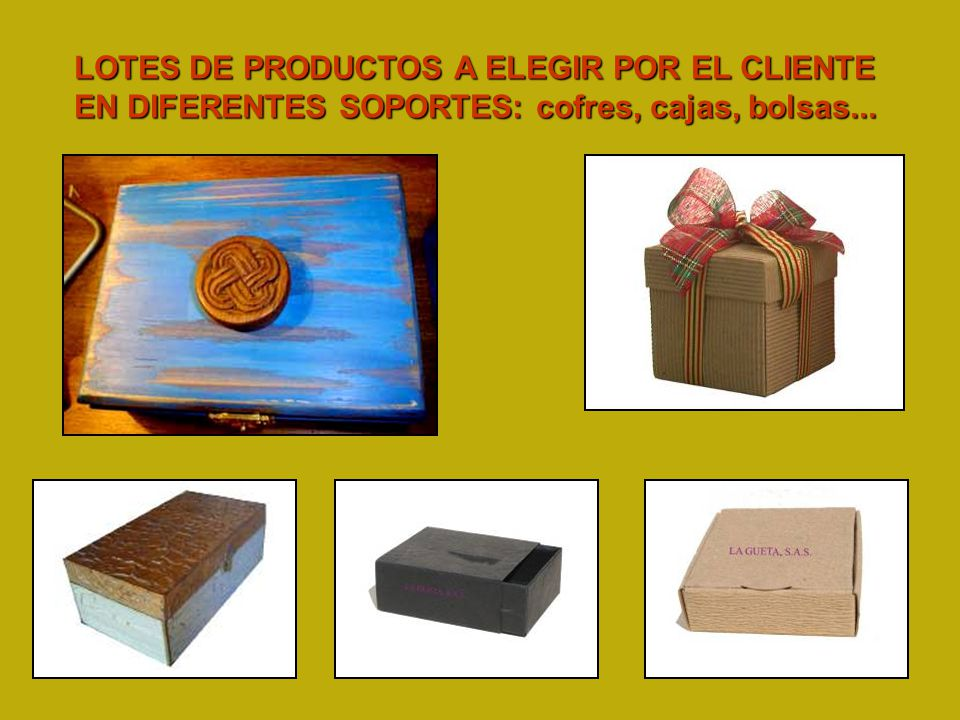 LOTES DE PRODUCTOS A ELEGIR POR EL CLIENTE EN DIFERENTES SOPORTES: cofres, cajas, bolsas...