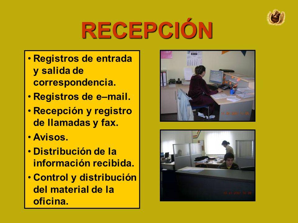 RECEPCIÓN Registros de entrada y salida de correspondencia.