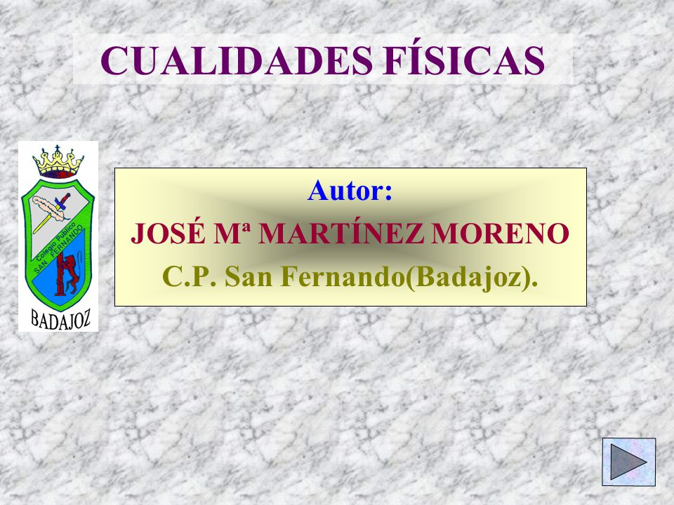 Autor: JOSÉ Mª MARTÍNEZ MORENO C.P. San Fernando(Badajoz).