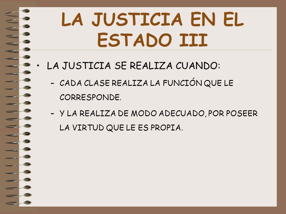 LA JUSTICIA EN EL ESTADO III