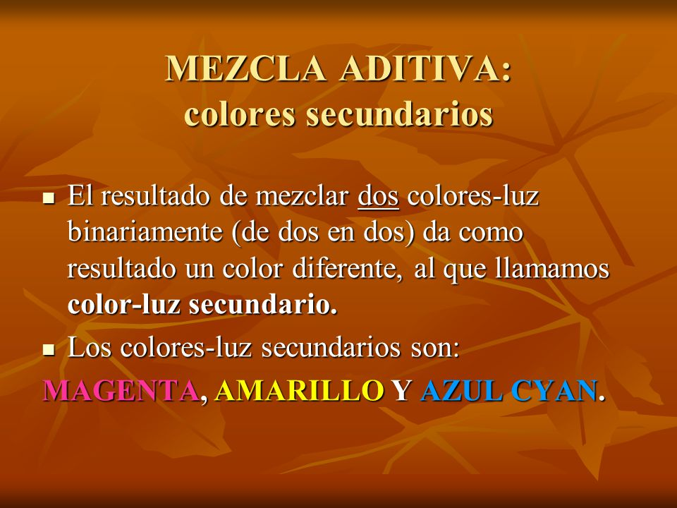 MEZCLA ADITIVA: colores secundarios