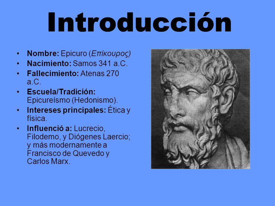 Introducción Nombre: Epicuro (Επίκουρος) Nacimiento: Samos 341 a.C.