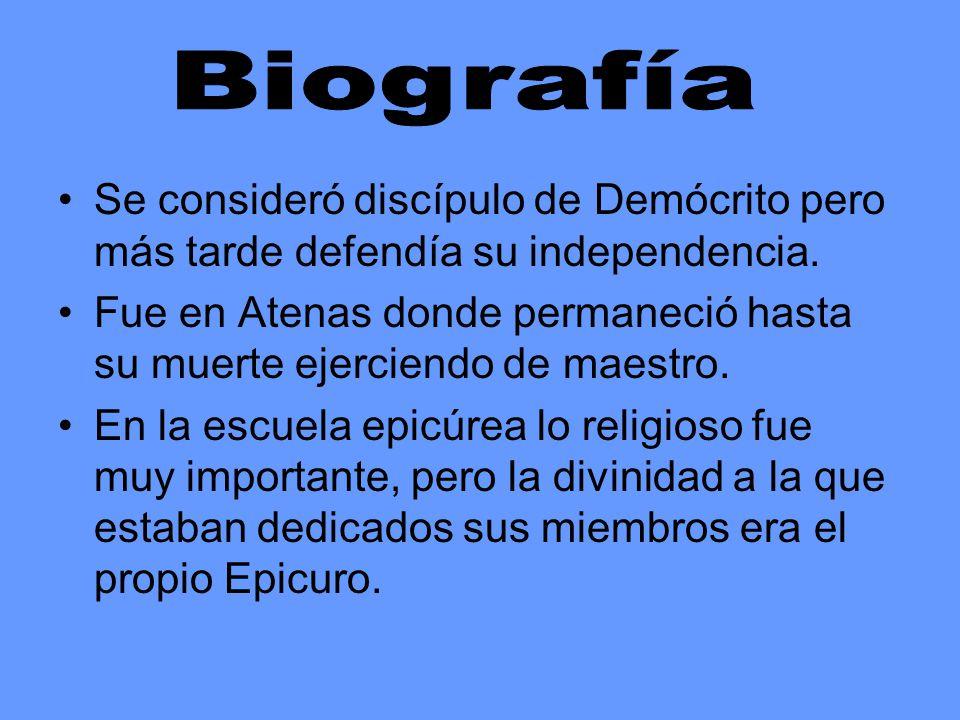 Biografía Se consideró discípulo de Demócrito pero más tarde defendía su independencia.