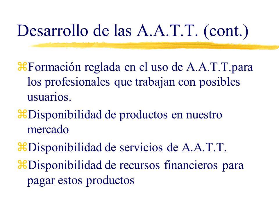 Desarrollo de las A.A.T.T. (cont.)