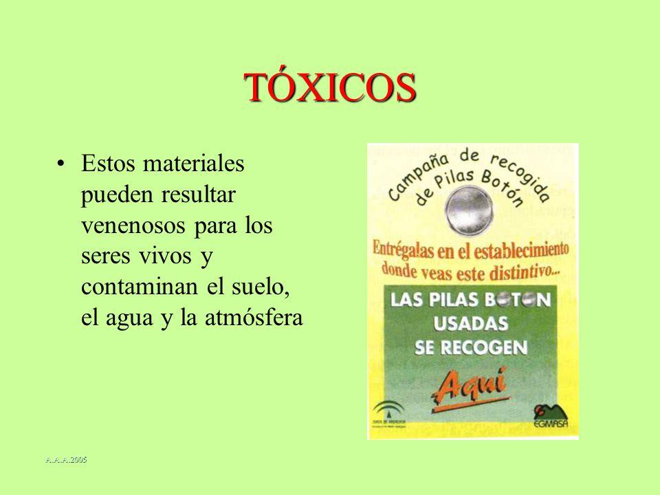 TÓXICOS Estos materiales pueden resultar venenosos para los seres vivos y contaminan el suelo, el agua y la atmósfera.