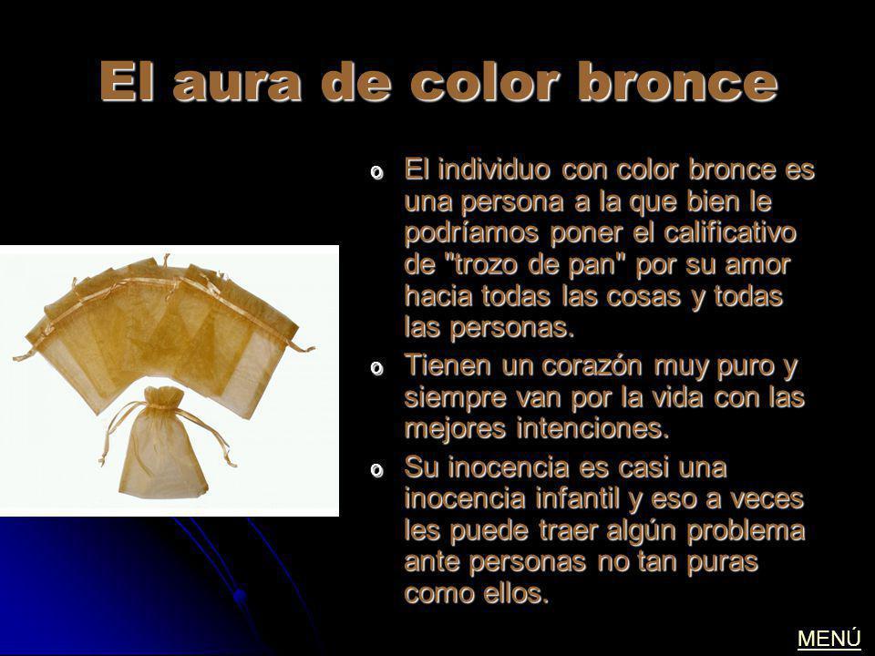 El aura de color bronce