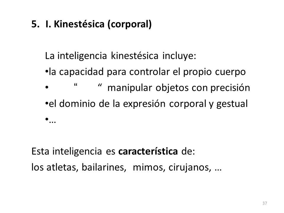 I. Kinestésica (corporal)