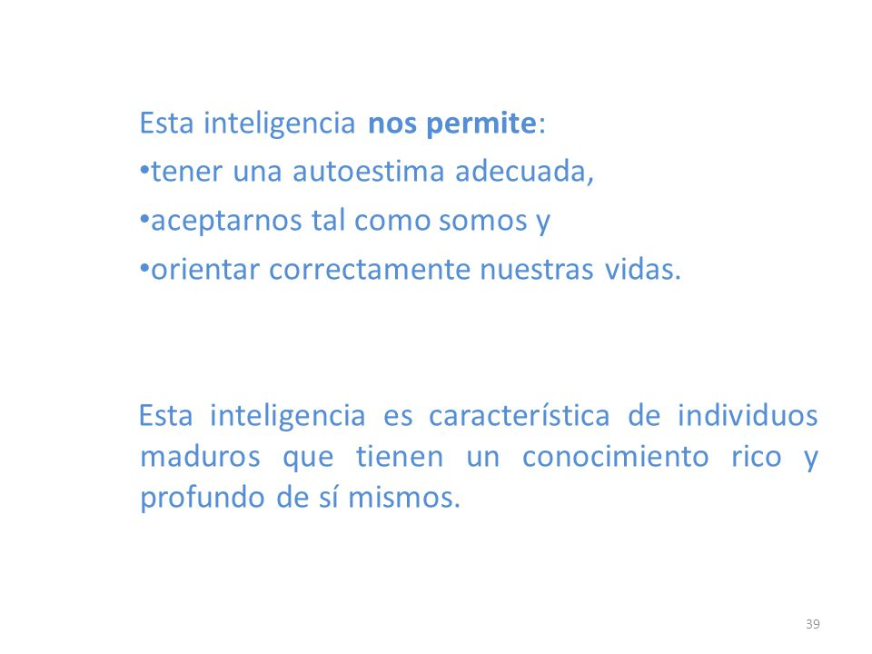 Esta inteligencia nos permite: