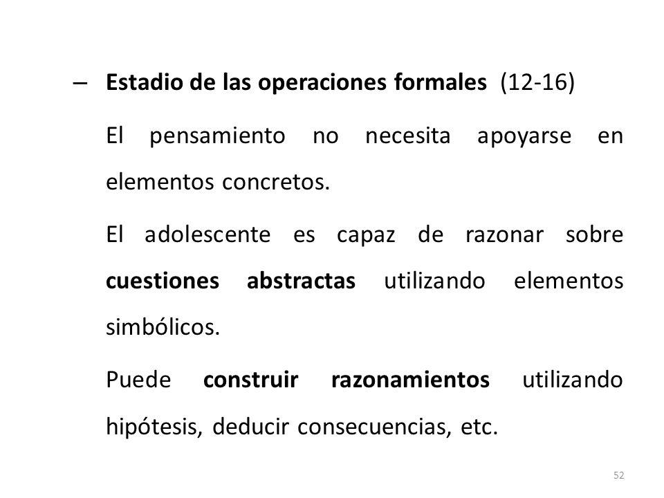 Estadio de las operaciones formales (12-16)