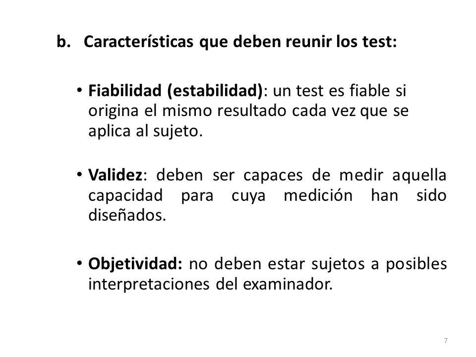b. Características que deben reunir los test: