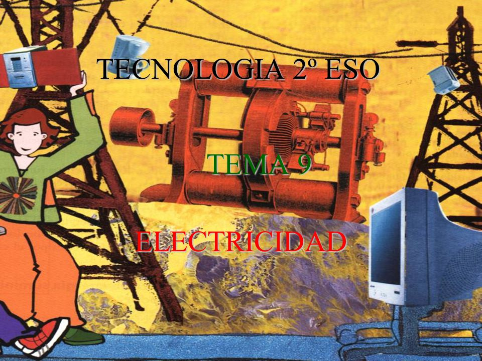 TECNOLOGIA 2º ESO TEMA 9 ELECTRICIDAD