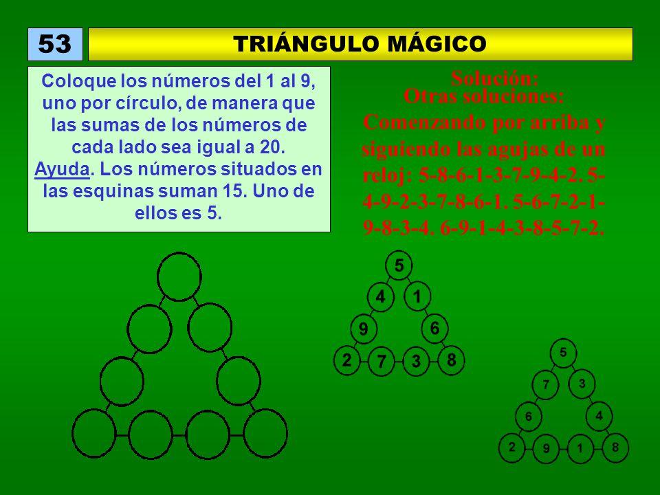 53 TRIÁNGULO MÁGICO Solución: