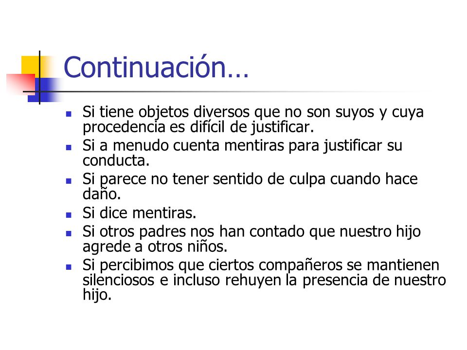 Continuación… Si tiene objetos diversos que no son suyos y cuya procedencia es difícil de justificar.