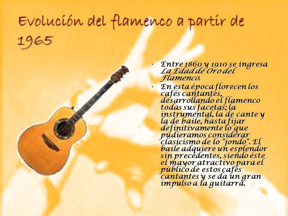 Evolución del flamenco a partir de 1965