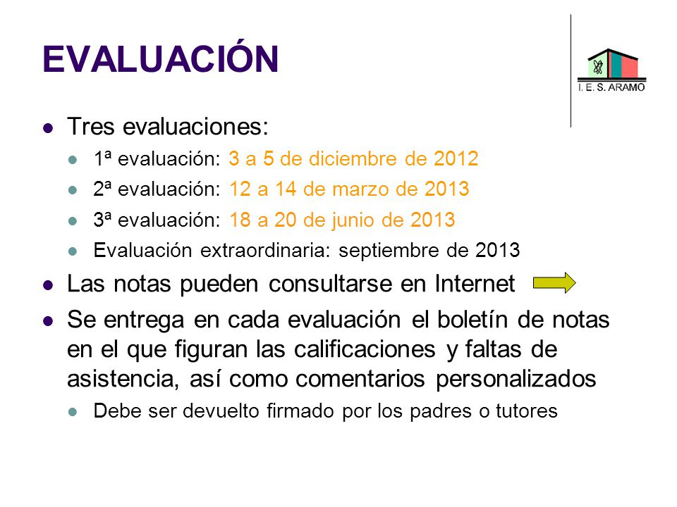 EVALUACIÓN Tres evaluaciones: Las notas pueden consultarse en Internet
