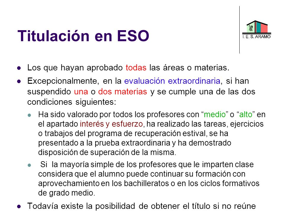 Titulación en ESO Los que hayan aprobado todas las áreas o materias.