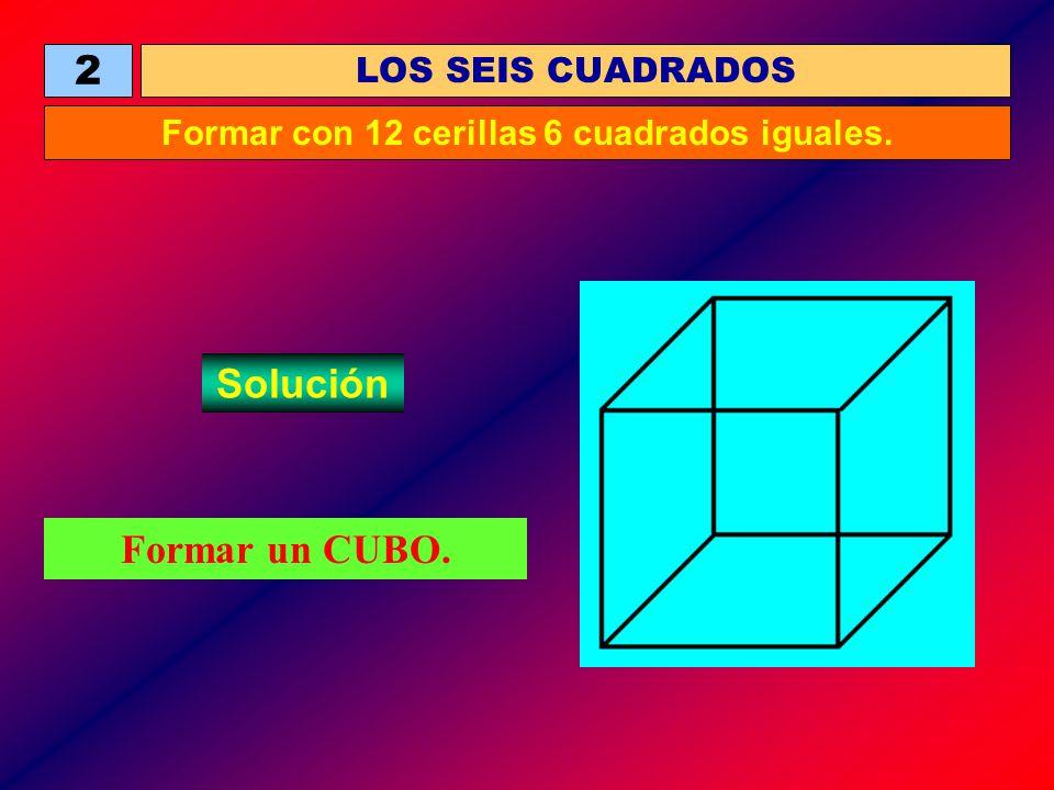 Formar con 12 cerillas 6 cuadrados iguales.