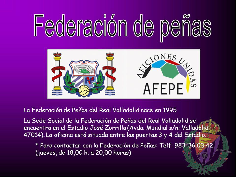 Federación de peñas La Federación de Peñas del Real Valladolid nace en 1995.