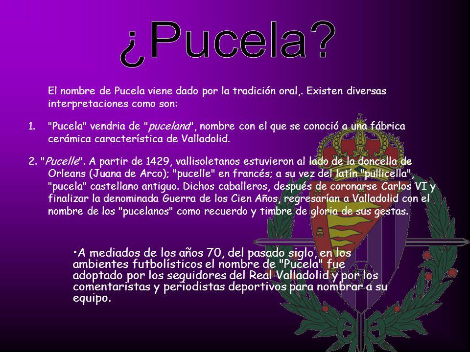 ¿Pucela El nombre de Pucela viene dado por la tradición oral,. Existen diversas interpretaciones como son: