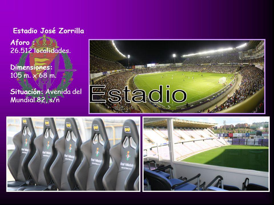 Estadio Estadio José Zorrilla Aforo : 26.512 localidades. Dimensiones: