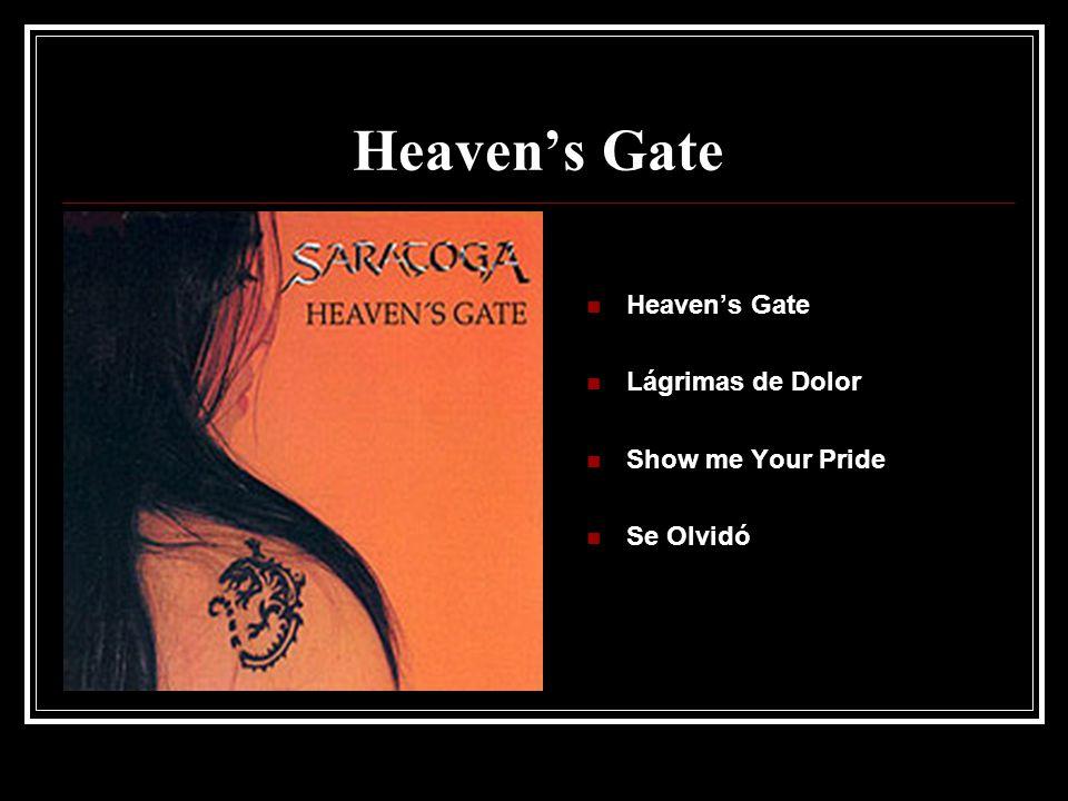 Heaven's Gate Heaven's Gate Lágrimas de Dolor Show me Your Pride