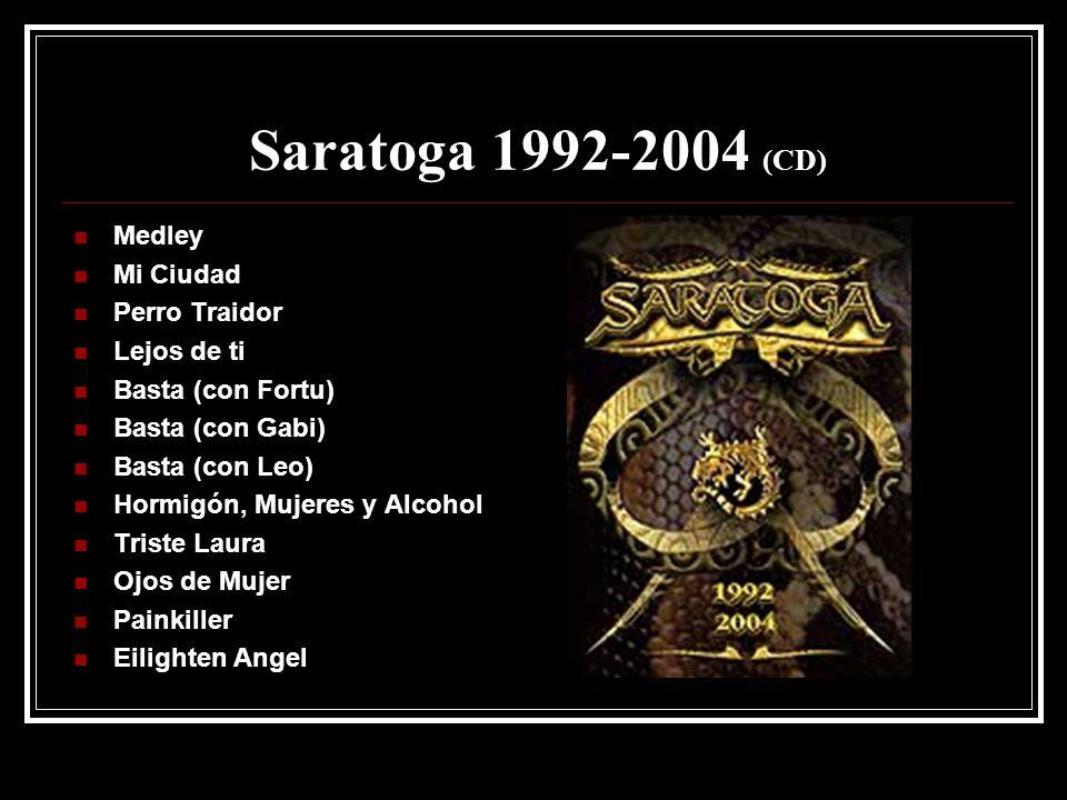 Saratoga 1992-2004 (CD) Medley Mi Ciudad Perro Traidor Lejos de ti