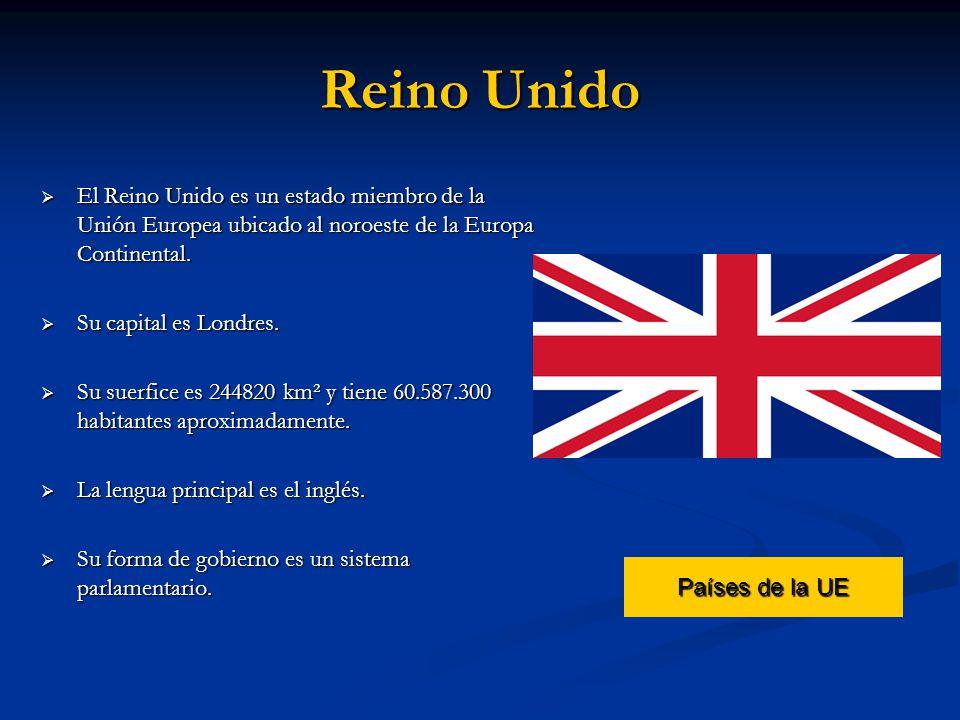 Reino Unido El Reino Unido es un estado miembro de la Unión Europea ubicado al noroeste de la Europa Continental.
