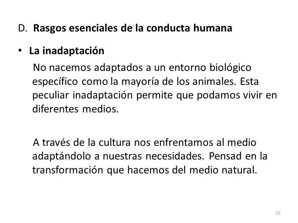 D. Rasgos esenciales de la conducta humana