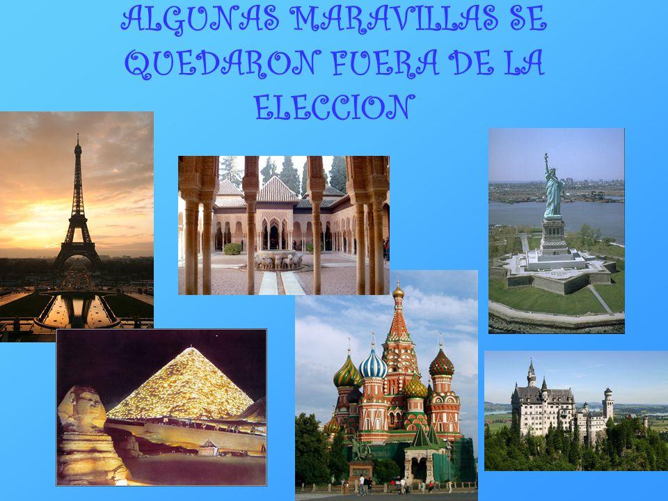 ALGUNAS MARAVILLAS SE QUEDARON FUERA DE LA ELECCION